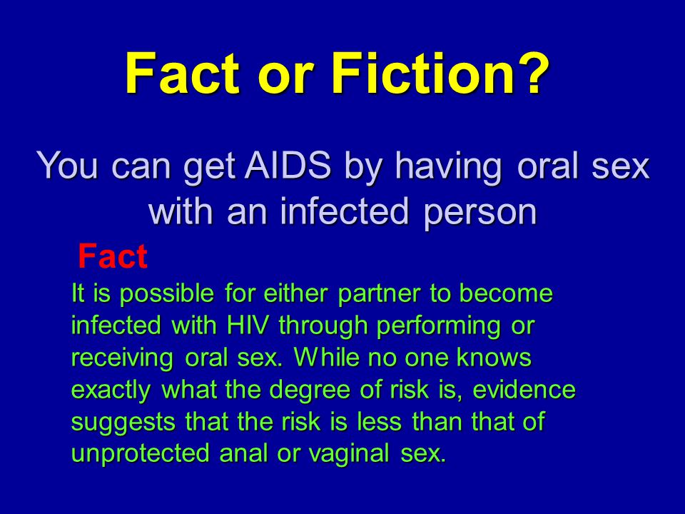 Possible to get aids hiv from oral sex